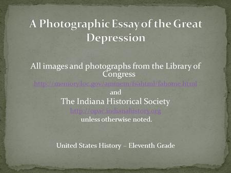 All images and photographs from the Library of Congress  and The Indiana Historical Society