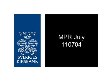 MPR July 110704. Figure 1.01. Growth in the world and in Sweden Annual percentage change, seasonally adjusted data Sources: IMF, Statistics Sweden and.