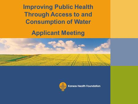 Improving Public Health Through Access to and Consumption of Water Applicant Meeting.