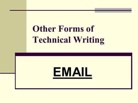 Other Forms of Technical Writing EMAIL. 2 DEFINITION.