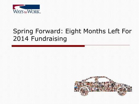 Spring Forward: Eight Months Left For 2014 Fundraising.