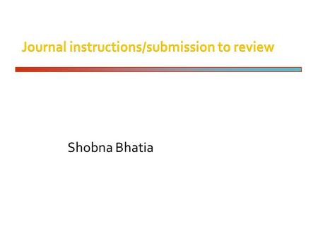 Shobna Bhatia.  Telephone instrument  Computer  Software Instructions nearly always provided However, frequently not read At least, not until things.