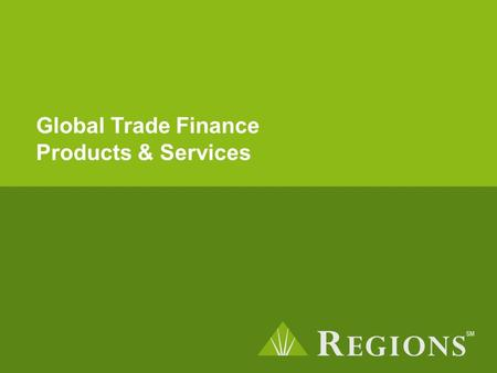 Global Trade Finance Products & Services. Export University: Export 101 – Introduction to Exporting March 23, 2010.