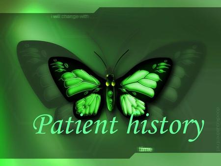 Chapter3 Patient history. Objectives 1-stablish a positive professional relationship 2-to understand the patient 's past & present medical, dental& personal.