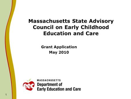 Massachusetts State Advisory Council on Early Childhood Education and Care Grant Application May 2010 1.
