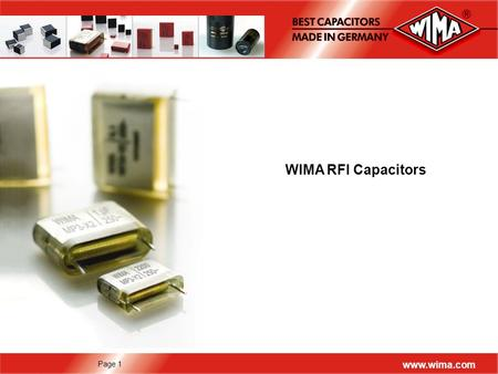 Page 1 www.wima.com WIMA RFI Capacitors. Page 2 www.wima.com  Application of X and Y Capacitors  Features of WIMA RFI Capacitors  Dielectrics and Construction.