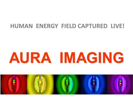 AURA IMAGING HUMAN ENERGY FIELD CAPTURED LIVE!. BIO – SENSOR to capture the frequency levels and calculate the energy emitted.