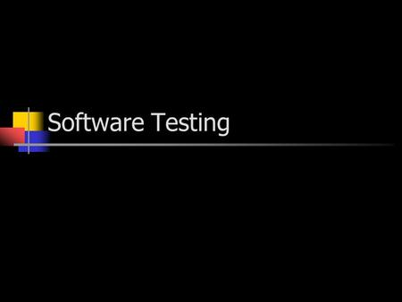 Software Testing. Introduction Testing is often left to the end of the project which is generally not a good idea. Testing should be conducted throughout.
