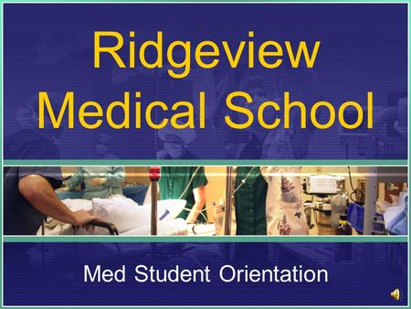 Ridgeview Medical School Med Student Orientation.