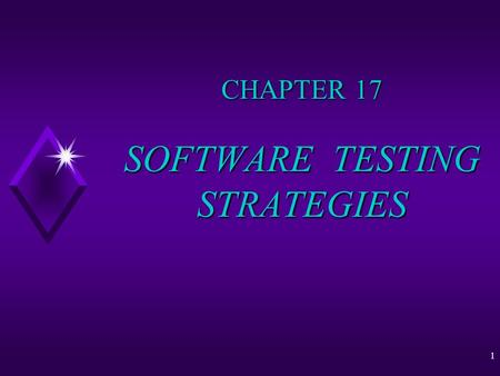 1 CHAPTER 17 SOFTWARE TESTING STRATEGIES. December 28, 1997 R. A. Volz -- Assistance - Nirmal Patil 2 TOPICS u A strategic approach to software testing.