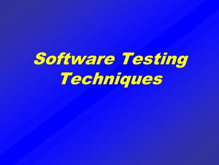 Software Testing Techniques. Software Testing Testing is the process of exercising a program with the specific intent of finding errors prior to delivery.