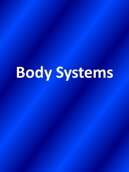Body Systems. Nervous System Carries messages to and from the brain and spinal cord and all other parts of the body Main Parts: – Central Nervous System: