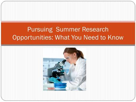 Pursuing Summer Research Opportunities: What You Need to Know.