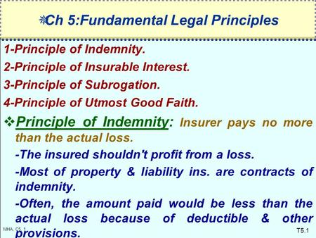 principle of utmost good faith The marine insurance is based on an important principle that is 'utmost good faith' which is the crown field in this law it is the responsibility of the ship-owner or the cargo owner to an insurance contract.