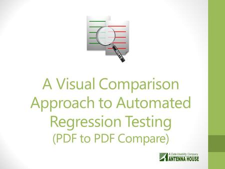 A Visual Comparison Approach to Automated Regression Testing (PDF to PDF Compare)
