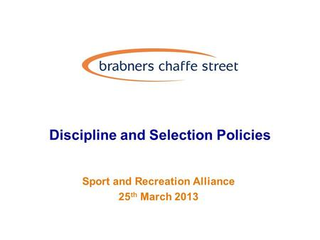 Discipline and Selection Policies Sport and Recreation Alliance 25 th March 2013.