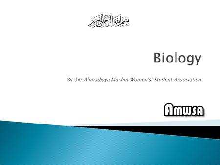 By the Ahmadiyya Muslim Women's' Student Association.