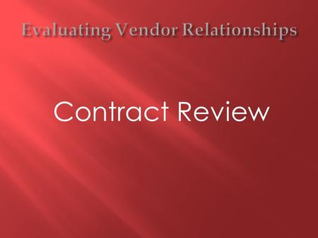 Contract Review.  1. The final step in the vendor contracting process should be getting the vendor's standard written contract and signing the contract.