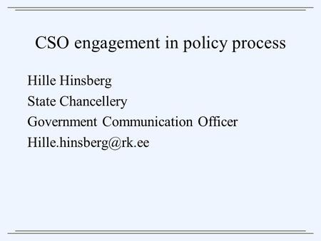 CSO engagement in policy process Hille Hinsberg State Chancellery Government Communication Officer