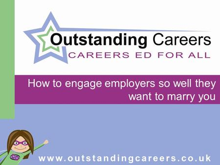How to engage employers so well they want to marry you.