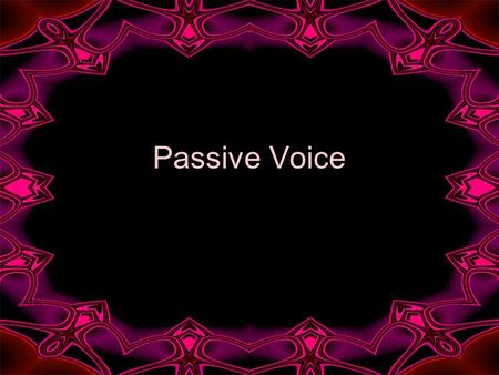 Passive Voice. Sally Smith celebrates her birthday in summer.