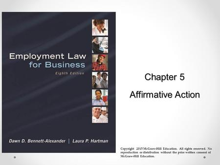 Chapter 5 Affirmative Action Copyright 2015 McGraw-Hill Education. All rights reserved. No reproduction or distribution without the prior written consent.