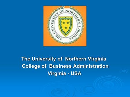 The University of Northern Virginia College of Business Administration Virginia - USA.