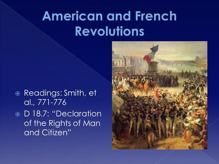 " Readings: Smith, et al., 771-776  D 18.7: ""Declaration of the Rights of Man and Citizen"""