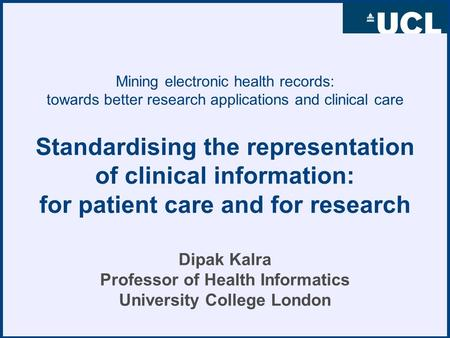 Mining electronic health records: towards better research applications and clinical care Standardising the representation of clinical information: for.