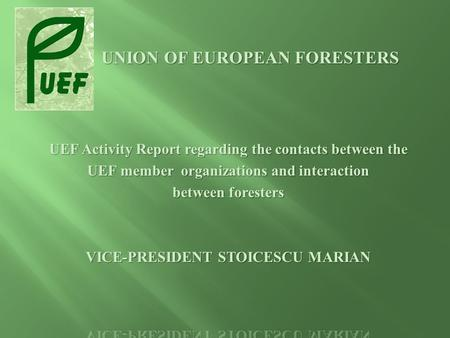 1) Since the Congress in Poland 2009 until the UEF GCM in France: - In the beginning of July 2009 I kindly asked by e-mail all UEF members to send me.