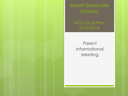 Iredell-Statesville Schools AIG Local Plan 2015-2016 Parent Informational Meeting.