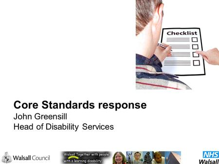Core Standards response John Greensill Head of Disability Services.