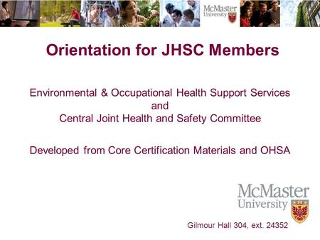 The Campaign for McMaster University Environmental & Occupational Health Support Services and Central Joint Health and Safety Committee Developed from.