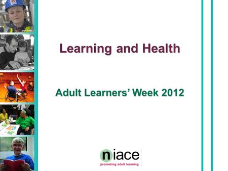 Stuart Hollis Learning and Health Adult Learners' Week 2012.