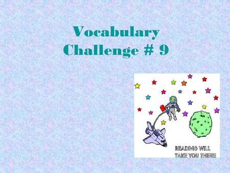 Vocabulary Challenge # 9