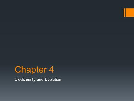 Chapter 4 Biodiversity and Evolution. Section 4.1 What is biodiversity and why is it important.