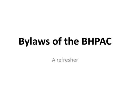 Bylaws of the BHPAC A refresher. Legal Basis BHPAC authorized by Federal Statute 42USC Pgf. 300x -3 Administered by Colorado Department of Health Services.
