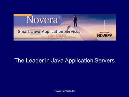 Novera Software, Inc The Leader in Java Application Servers.