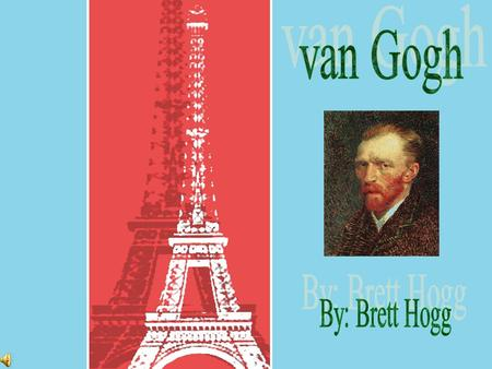 Van Gogh was born in Groot Zundert in the Natherlands on March 30, 1853, to Thoedorus & Anna van Gogh. He grew up with 3 sisters and 2 brothers. They.