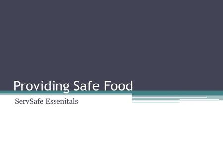 Providing Safe Food ServSafe Essenitals. Foodborne illness – disease transmitted to people by food Foodborne illness outbreak – two or more people get.