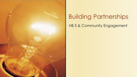 HB 5 & Community Engagement Building Partnerships.
