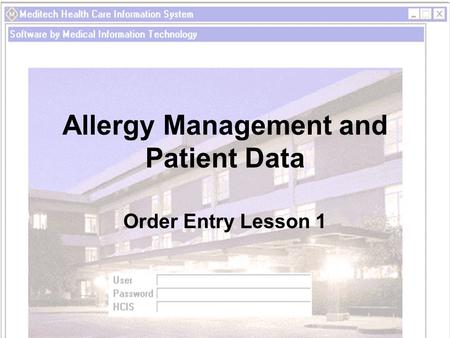 Allergy Management and Patient Data Order Entry Lesson 1.