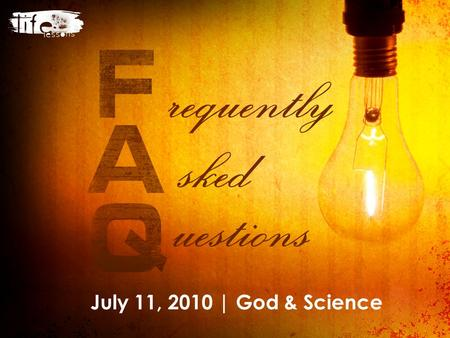 July 11, 2010 | God & Science. 1. Do you recall learning about evolution/Darwin's theory at school? What do you remember about that experience? 2. God.