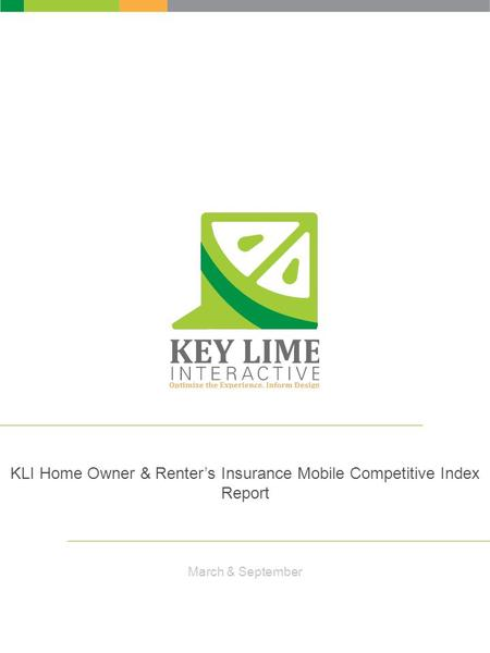 KLI Home Owner & Renter's Insurance Mobile Competitive Index Report March & September.