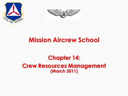 Mission Aircrew School Chapter 14: Crew Resources Management (March 2011)