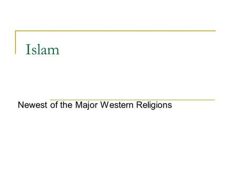 Islam Newest of the Major Western Religions. Symbol Crescent moon and star.