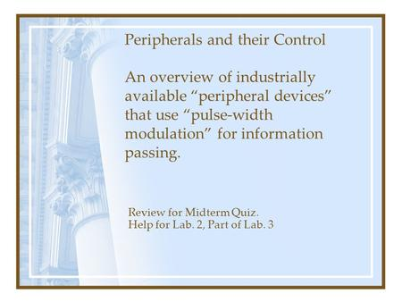 "Peripherals and their Control An overview of industrially available ""peripheral devices"" that use ""pulse-width modulation"" for information passing. Review."