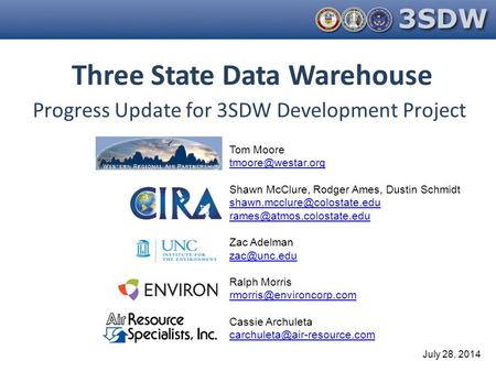 Three State Data Warehouse Tom Moore Shawn McClure, Rodger Ames, Dustin Schmidt