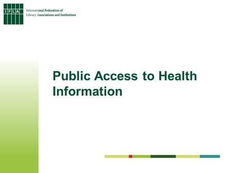Public Access to Health Information. What libraries can do to spread health information.