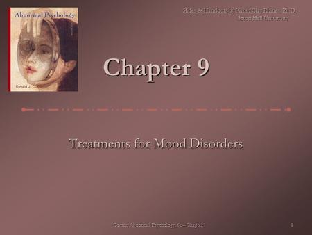 abnormal psychology chapter mood disorders Free essay: chapter 7--mood disorders and suicide key 1 prior to the dsm-iiir, conditions that are currently characterized as mood disorders were referred.